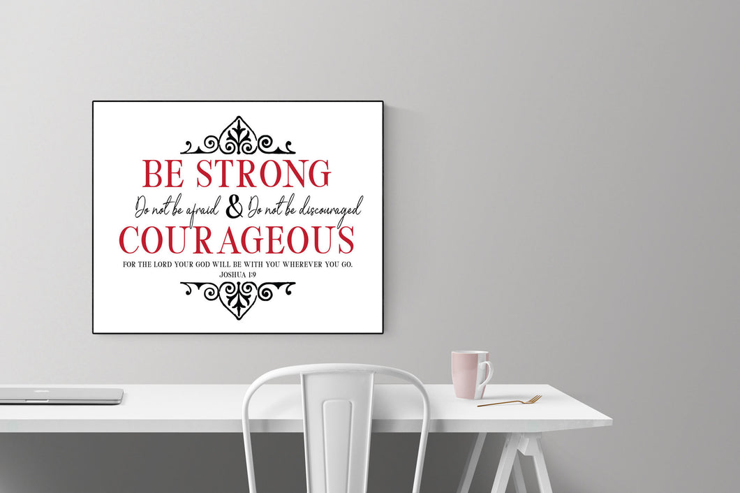 Be Strong and Courageous Print | Joshua 1:9 Art Print (Elegant)