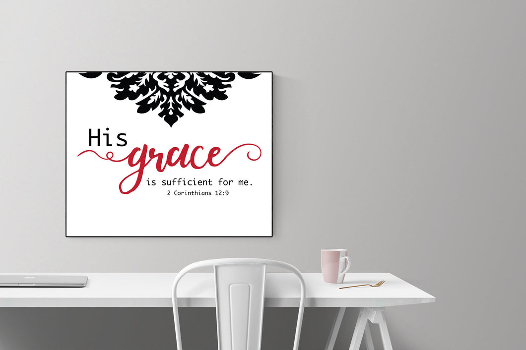 His Grace Is Sufficient | 2 Corinthians 12:9 Art Print