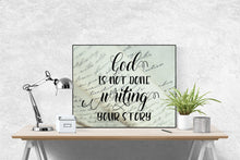 Load image into Gallery viewer, God Is Not Done Writing Your Story | Art Print