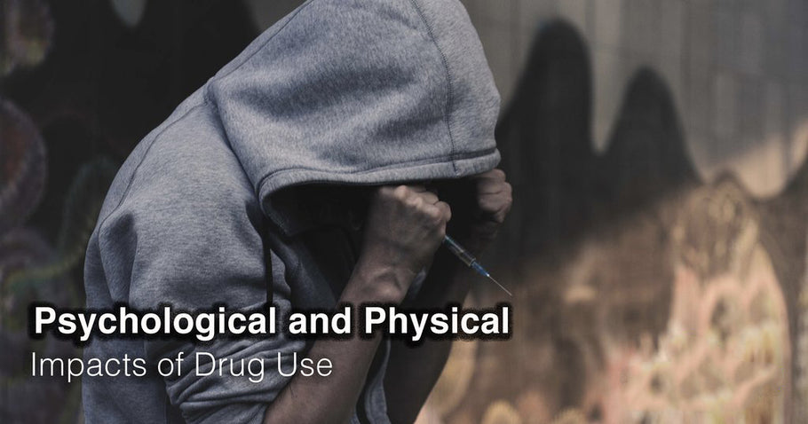 Psychological and Physical Impacts of Drug Use