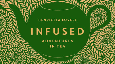 Infused - Adventures in Tea - An American Welcome