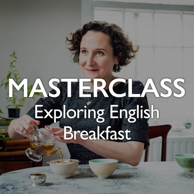 Tea Masterclass - Exploring English Breakfast