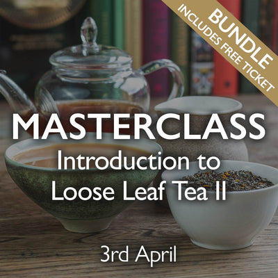 Tea Masterclass - Introduction to Loose Leaf Tea II Bundle