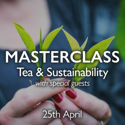 Tea Masterclass - Tea & Sustainability