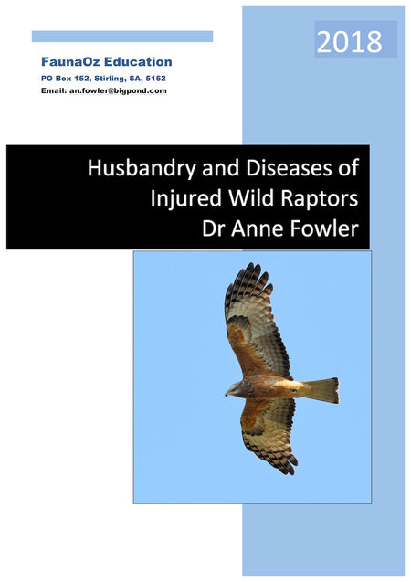 Husbandry & Diseases of Injured Wild Raptors (1st Edition, 2018), Dr Anne Fowler