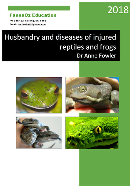 Husbandry & Diseases of Injured Reptiles and Frogs (4th Edition, 2018), Dr Anne Fowler