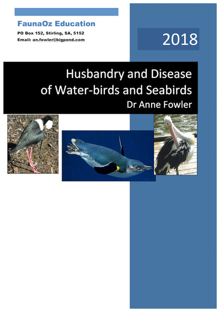 Husbandry & Disease of Water-birds and Seabirds (6th Edition, 2018), Dr Anne Fowler