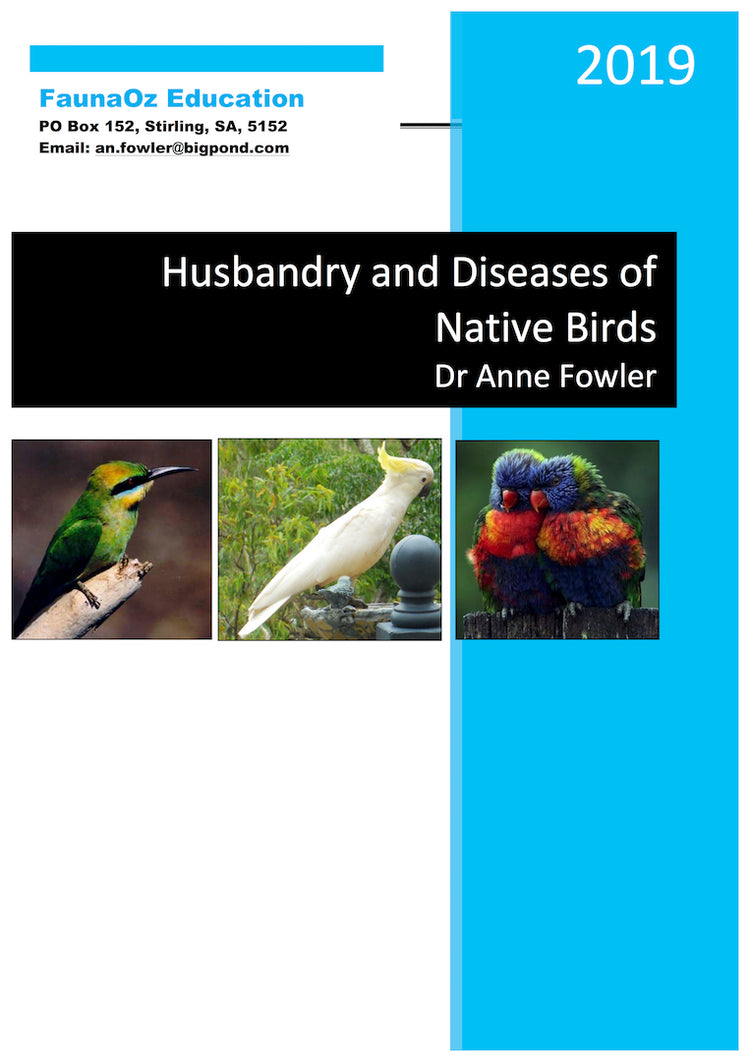 Husbandry & Diseases of Native Birds (4th Edition, 2019), Dr Anne Fowler