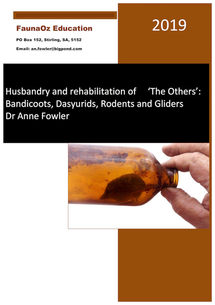 Husbandry & Rehabilitation of 'The Others': Bandicoots, Dasyurids, Rodents and Gliders (2nd Edition, 2019), Dr Anne Fowler
