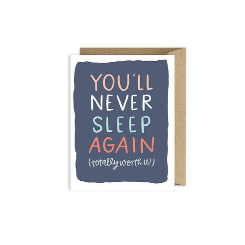 You'll Never Sleep Again New Baby Card - littlelightcollective