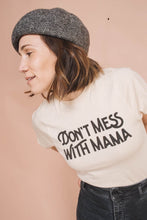 Load image into Gallery viewer, The Bee & The Fox - Don't Mess with Mama | Fitted - littlelightcollective