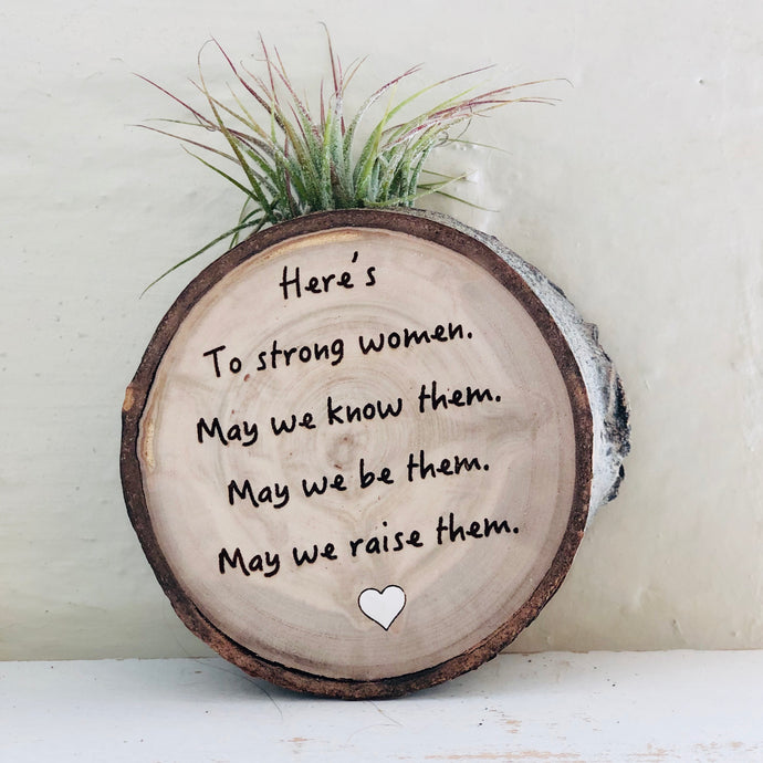 Here's to Strong Women Medium Wood Round (Air Plant Magnet) - littlelightcollective