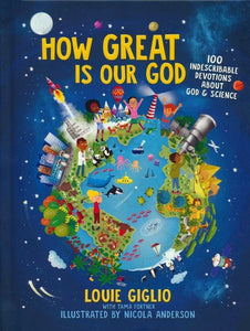 How Great Is Our God: 100 Indescribable Devotions About God and Science - littlelightcollective