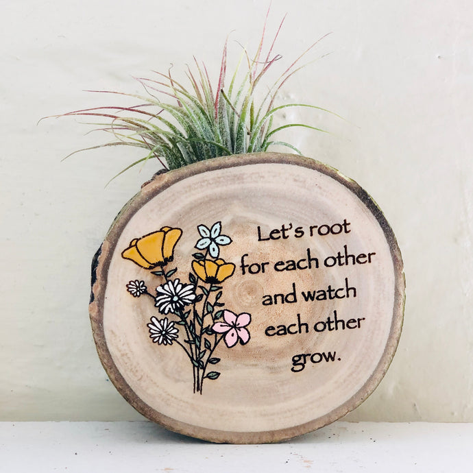 Let's Root For Each Other Medium Wood Round (Air Plant Magnet) - littlelightcollective