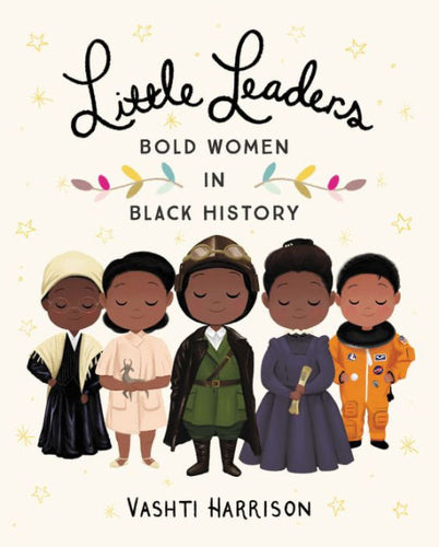 Little Leaders - Bold Women in Black History Book - littlelightcollective