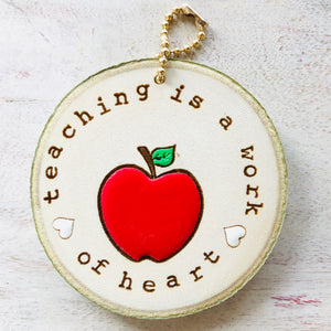 Teaching is a work if heart Keychain
