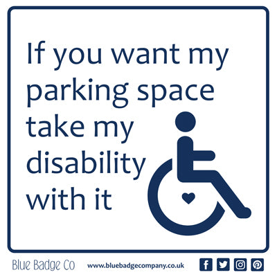 Disabled Car Sticker Square - If you want my parking space take my disability with it
