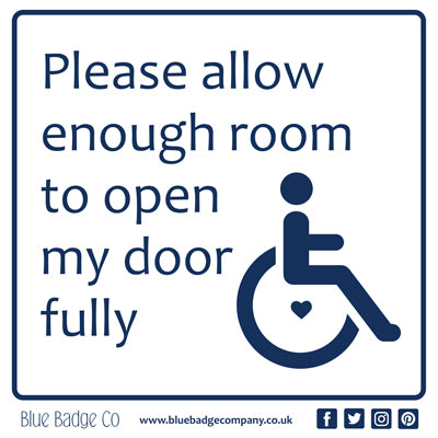 Disabled Car Sticker Square - Please allow enough room to open my door fully