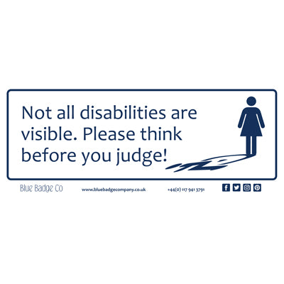 Disabled Car Sticker Rectangle  - Not all disabilities are visible. Please think before you judge!  by Blue Badge Company