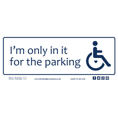 Disabled Car Sticker Rectangle - I'm only in it for the parking by Blue Badge Company