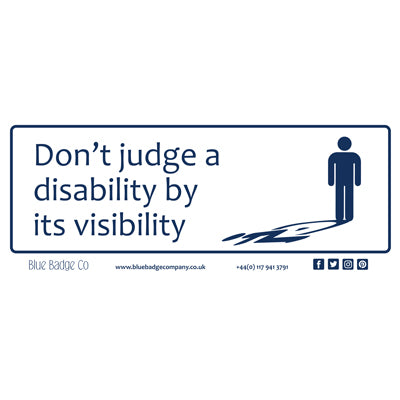 Disabled Car Sticker Rectangle  - Don't judge a disability by it's visibility by Blue Badge Company