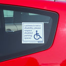 Disabled Car Sticker Square - Laziness is not a disability, please respect disabled parking spaces