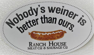 Sticker Nobody's weiner is better than ours.