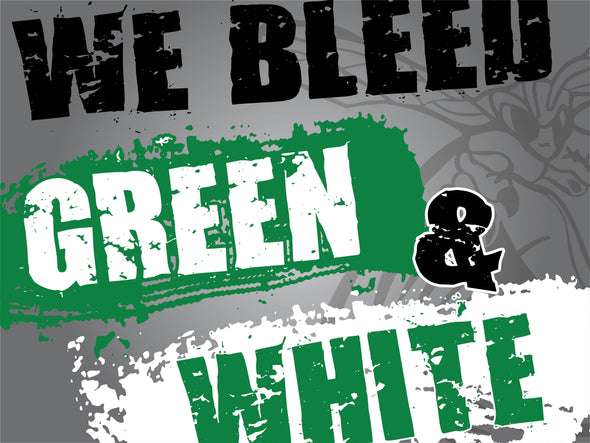 We Bleed Green and White Yard Sign