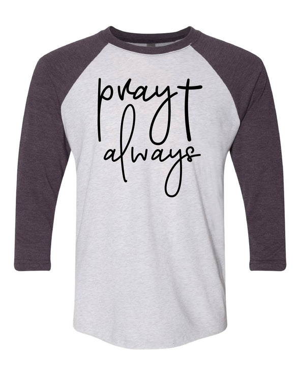 Pray Always Baseball Tee
