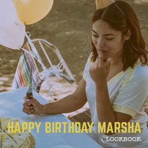Happy Birthday, Marsha! Spring 2017 Lookbook