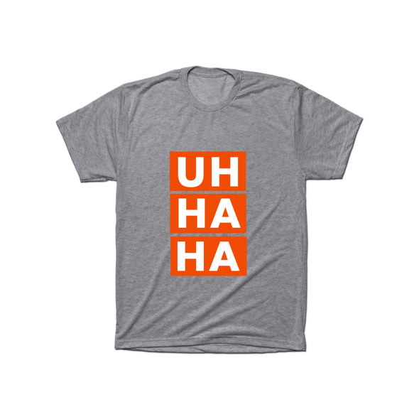 Uh Ha Ha T-Shirt