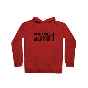 And Dats A Fa Sho Right On Hoodie (Black Text)