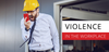 Violence in the Workplace - Lift Certified Inc