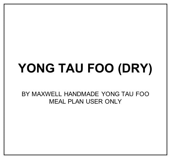 Fri, Jan 17 - Yong Tau Foo (Dry) - Living Menu