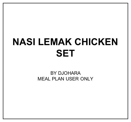 Fri, Jan 10 - Nasi Lemak Chicken Set - Living Menu