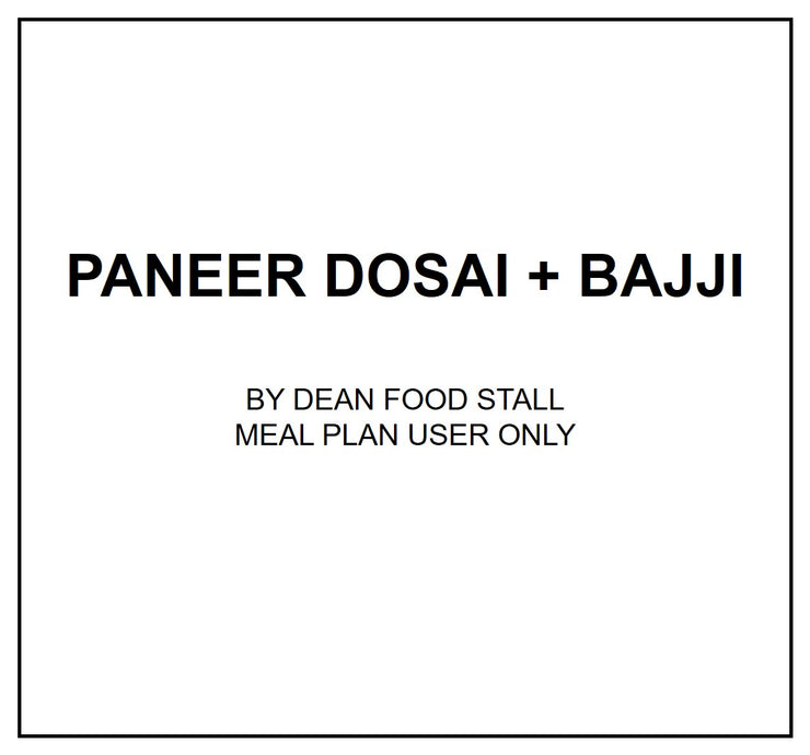 Wed, Sep 18 - Paneer Dosai + Bajji - Living Menu