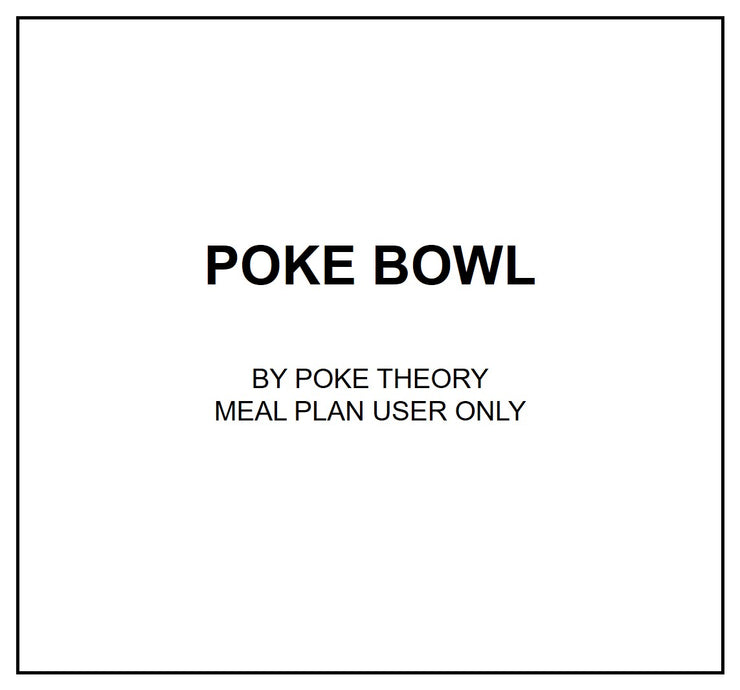 Mon, Oct 7 - Poke Bowl - Living Menu