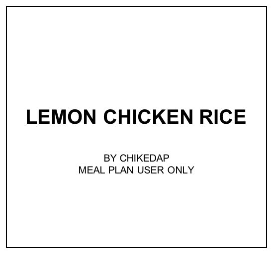 Mon, Dec 16 - Lemon Chicken Rice - Living Menu