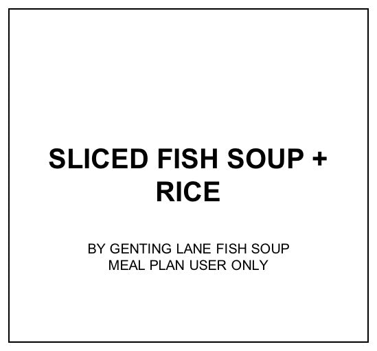 Fri, Oct 25 - Sliced Fish Soup + Rice - Living Menu
