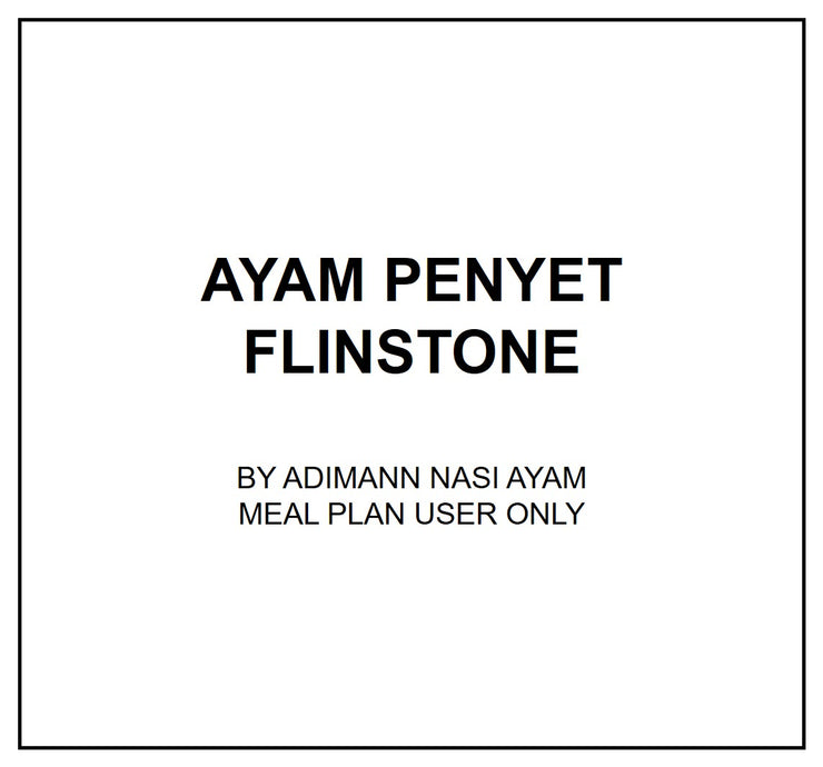 Thurs, July 25 - Ayam Penyet Flinstone - Living Menu