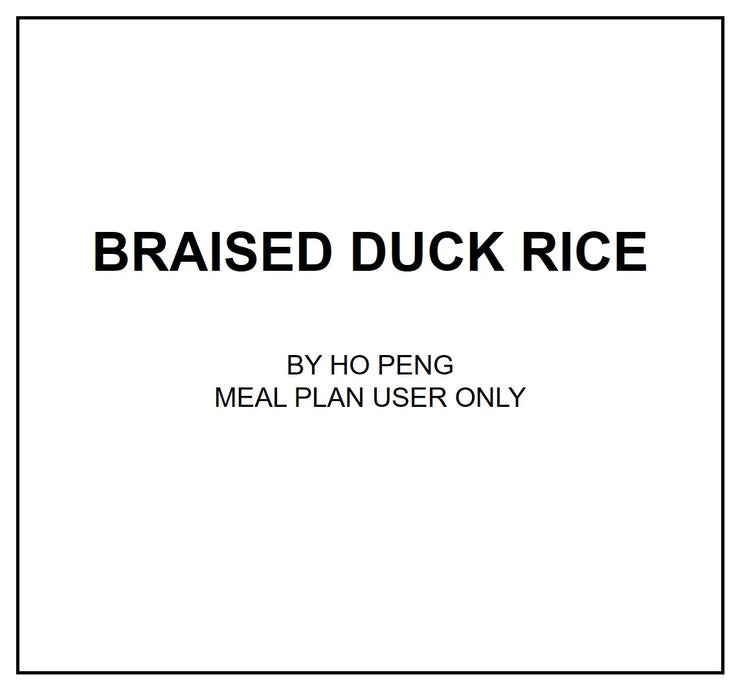 Wed, July 31 - Braised Duck Rice