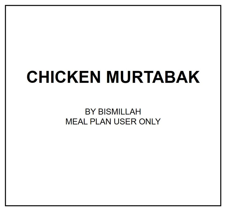 Thurs, Sep 5 - Chicken Murtabak - Living Menu
