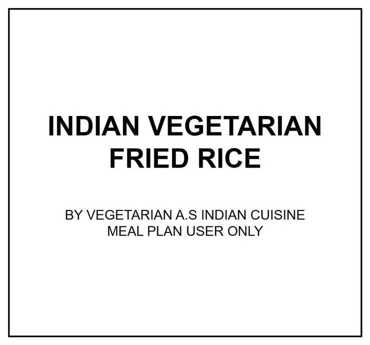 Thurs, Aug 1 - Indian Vegetarian Fried Rice