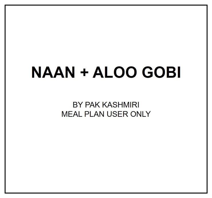 Fri, July 26 - Naan + Aloo Gobi