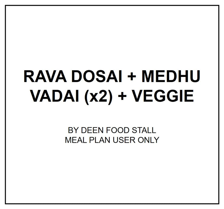 Wed, Aug 28 - Rava Dosai + Medhu Vadai (x2) +Veggie - Living Menu