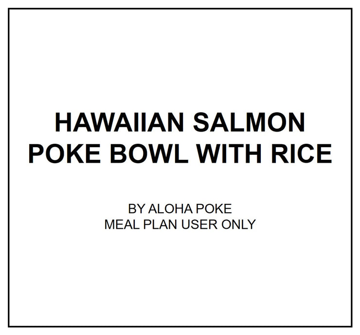 Tue, Sep 3 - Hawaiian Salmon Poke Bowl with Rice