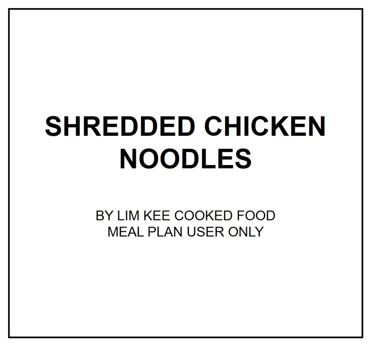 Mon, Aug 26 - Shredded Chicken Noodles - Living Menu