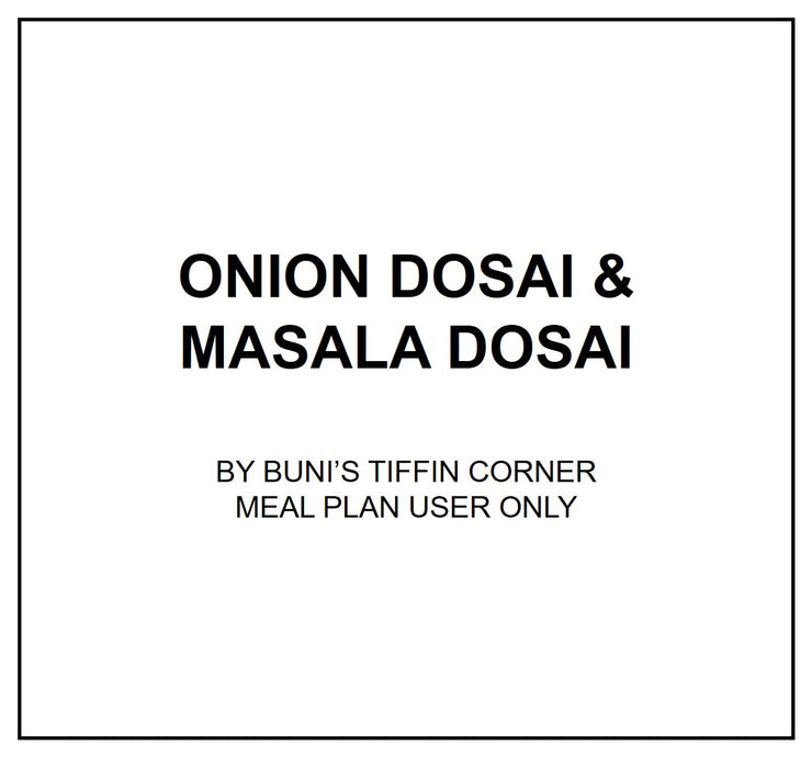 Wed, Apr 1 - Masala Dosai + Onion Dosai - Living Menu