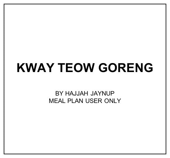Wed, Apr 1 - Kway Teow Goreng - Living Menu