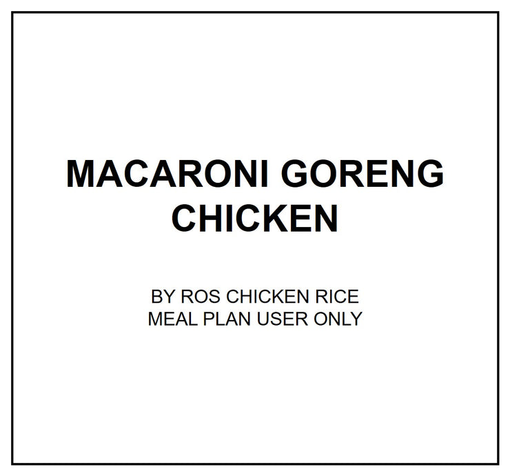 Tue, Dec 10 - Macaroni Goreng Chicken - Living Menu